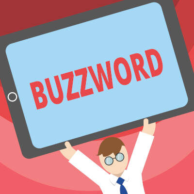Debunking Over-Exaggerated and Overused IT Buzzwords